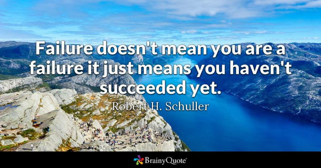 Failure doesn't mean that you don't have abilities , but simply that you haven't had success